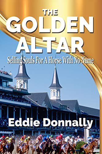 The Golden Altar: Selling Souls For A Horse With No Name (English Edition) Golden Ringers