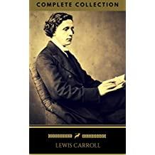 Lewis Carroll : The Complete Collection (Illustrated) (Golden Deer Classics) (English Edition)