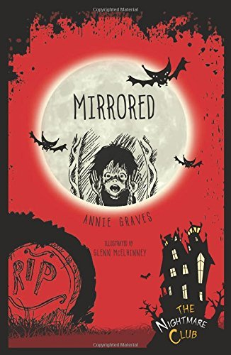 #3 Mirrored (Nightmare Club) by Annie Graves (2015-02-06)