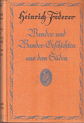 Wander- und Wunder-Geschichten aus dem Süden. OLnbd, NaV; sehr gut erhalten. - 321 S. (pages)