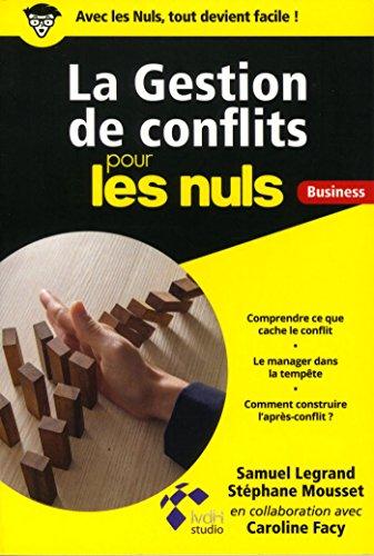 La Gestion de conflits pour les Nuls Business par Caroline FACY