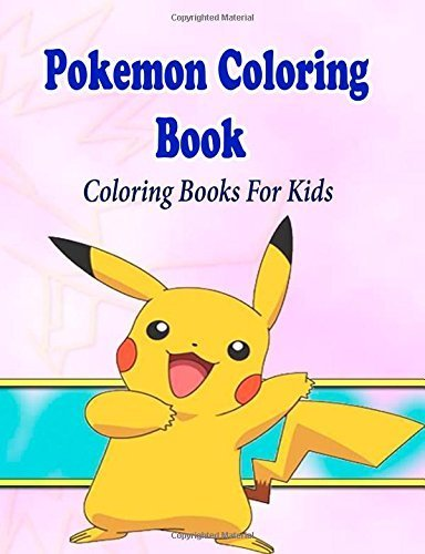 Pokemon Coloring Book For Kids: Coloring Pages for Kids (Kids Coloring Books) by Gala Publication (2015-03-12)