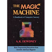 Magic Machine: A Handbook of Computer Sorcery