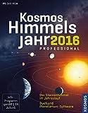 Kosmos Himmelsjahr professional 2016: Der Sternenhimmel im Jahreslauf: Buch und Planetarium-Software - Hans-Ulrich Keller