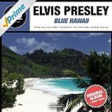 Blue Hawaii (Original Album Plus Bonus Tracks 1961)