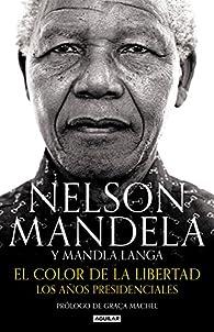 El color de la libertad par Nelson Mandela