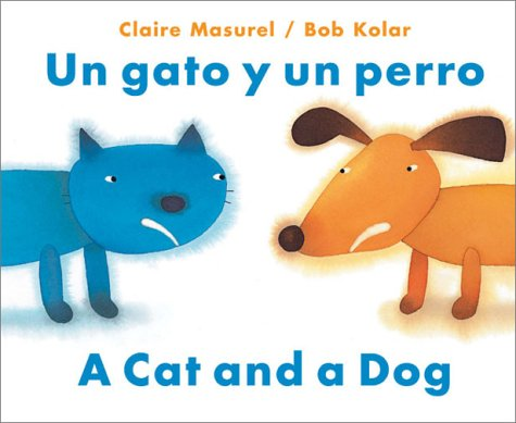 Un Gato y Un Perro: A Cat and a Dog por Claire Masurel