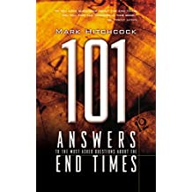 101 Answers to the Most Asked Questions About End Times (End Times Answers)