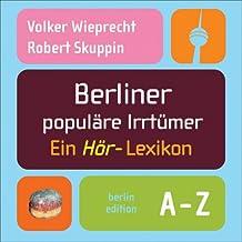 Berliner populäre Irrtümer. CD: Ein Hör-Lexikon