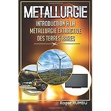Introduction a la metallurgie extractive des terres rares - 4eme Edition