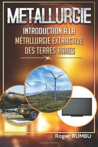 Introduction a la metallurgie extractive des terres rares - 4eme Edition