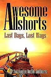 Awesome Allshorts: Last Days, Lost Ways (English Edition)