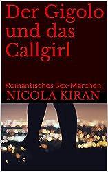 Der Gigolo und das Callgirl: Romantisches Sex-Märchen