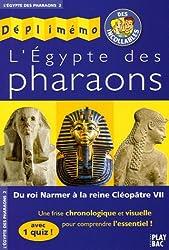 L'Egypte des Pharaons : Du roi Narmer à la reine Cléopâtre VII