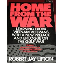 Home from the War: Learning from Vietnam Veterans by Robert Jay Lifton (1992-05-30)