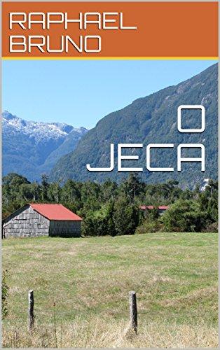 O JECA (Portuguese Edition) por RAPHAEL BRUNO