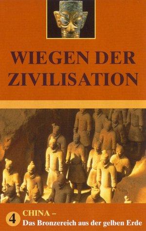 Wiegen der Zivilisation Teil 4: China - Das Bronzereich aus der gelben Erde [VHS] (Gelb Erde)