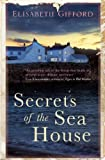 Secrets of the Sea House by Elisabeth Gifford