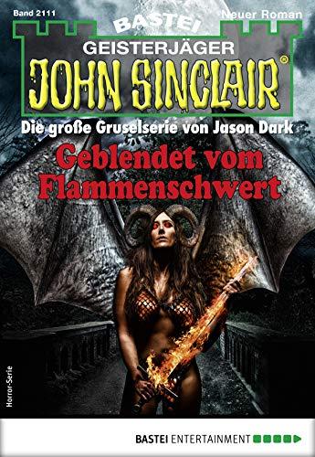 John Sinclair 2111 - Horror-Serie: Geblendet vom Flammenschwert