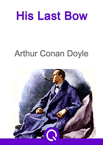 His Last Bow: FREE The Adventures Of Sherlock Holmes By Sir Arthur Conan Doyle(