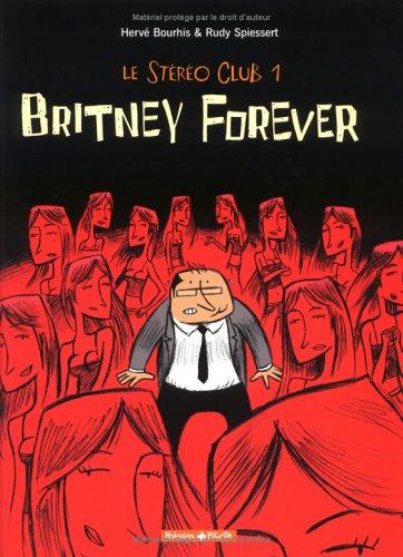 Stéréoclub, tome 1 : Britney for Ever