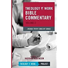 Theology of Work Bible Commentary: Joshua through Song of Songs: 2 (Theology of Work Bible Commentaries)