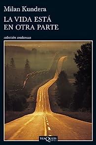 La vida está en otra parte par Milan Kundera