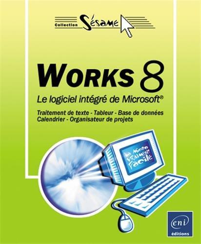 Works 8 : Le logiciel intégré de Microsoft