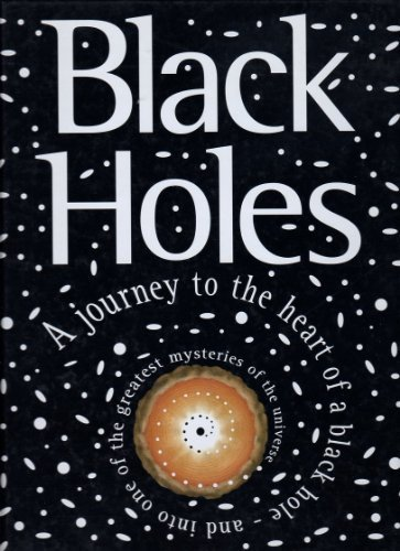 Black Holes: A Journey into the Heart of a Black Hole and into One of the Greatest Mysteries of the Universe by Heather Couper (1996-07-03)