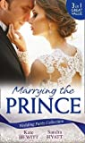 Wedding Party Collection: Marrying The Prince: The Prince She Never Knew / His Bride for the Taking / A Queen for the Taking? (White Weddings, Book 8)