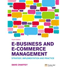 E-Business and E-Commerce Management: Strategy, Implementation and Practice