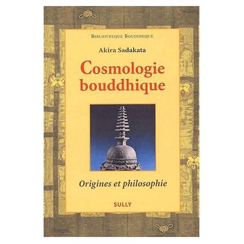 Cosmologie bouddhique. Origines et philosophie