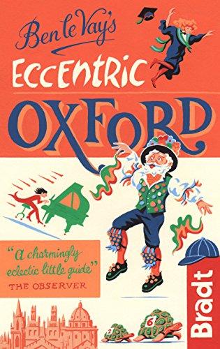 Ben le Vay's Eccentric Oxford (Bradt Travel Guide) -