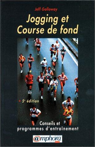 Jogging et course de fond. Conseils et programmes d'entraînement