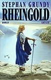 Rheingold. Roman - Stephan Grundy