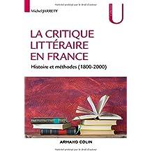 La critique littéraire en France - Histoire et méthodes (1800-2000)