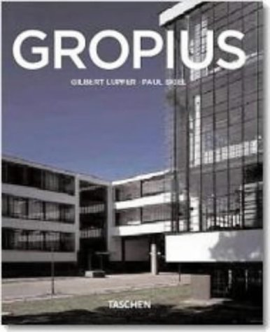 Walter Gropius: 1883- 1969 the Promoter of a New Form (Taschen Basic Architecture)