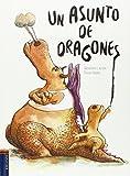 Un asunto de dragones (Spanish Edition) by Alexandre Lacroix (2016-07-29)