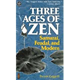 Three Ages of Zen: Samurai, Feudal, and Modern