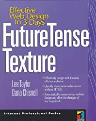 Future Tense Texture: Effective Web Design in 3 Days (Internet Professional Series)