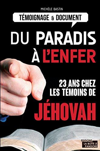 Du paradis à l'enfer: 23 ans chez les témoins de Jéhovah (ARTICLES SANS C)