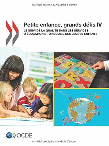 Petite enfance, grands dfis Iv : Le suivi de la qualit dans les services d'ducation et d'accueil des jeunes enfants: Edition 2015