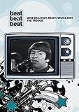 Beat Beat Beat - Dave Dee, Dozy, Beaky Mick & Tich, The Troggs [1966] [DVD] [2008] [NTSC]