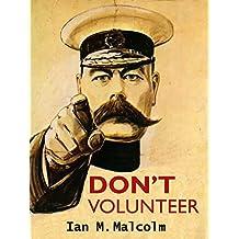 DON'T VOLUNTEER: World War One biography