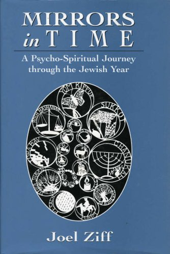 Mirrors in Time: A Psycho-spiritual Journey Through the Jewish Year
