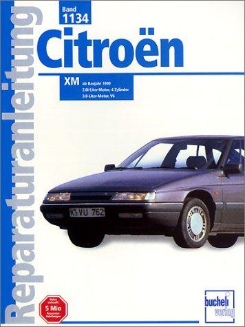 Preisvergleich Produktbild Citroen XM ab Baujahr 1990 - 2.0i-Liter-Motor, 4 Zylinder, 3.0-Liter-Motor - V6 (Reparaturanleitung)