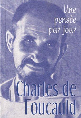 Charles de Foucauld une Pensee par Jour