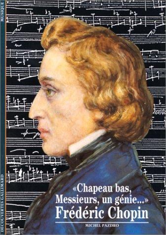 Frédéric Chopin : Chapeau bas, Messieurs, un génie...