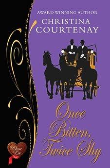 Once Bitten, Twice Shy (Choc Lit) (Regency Romance Collection Book 2) by [Courtenay, Christina]