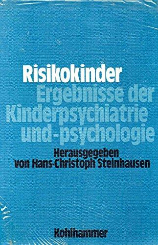 Risikokinder. Ergebnisse der Kinderpsychiatrie und -psychologie